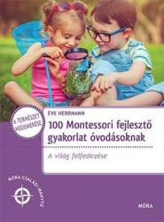 100 Montessori fejlesztő gyakorlat óvodásoknak - Móra Családi Iránytű