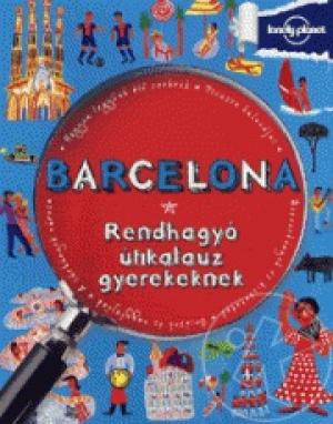 Barcelona - Rendhagyó útikalauz gyerekeknek