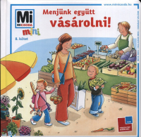 Mi Micsoda Mini 8. - Menjünk együtt vásárolni!