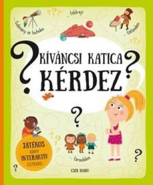 Kíváncsi Katica kérdez - Játékos könyv interaktív elemekkel