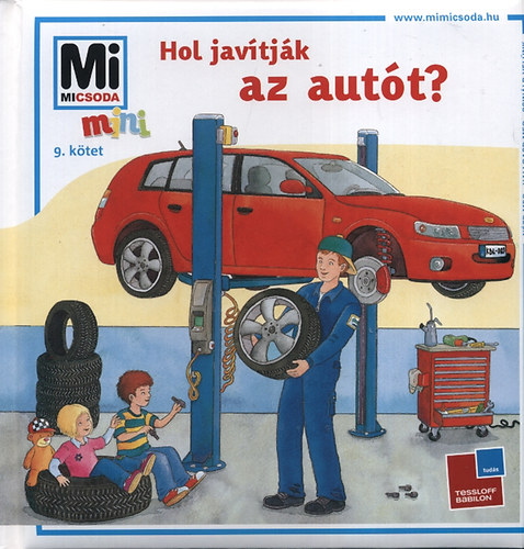 Mi Micsoda Mini - Hol javítják az autót?