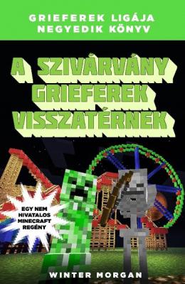 A szivárvány grieferek visszatérnek - Grieferek ligája negyedik könyv - Egy nem hivatalos Minecraft-regény
