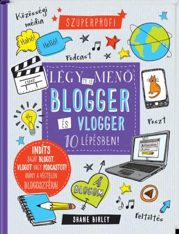 Szuperprofi - Légy te is menő blogger és vlogger 10 lépésben!
