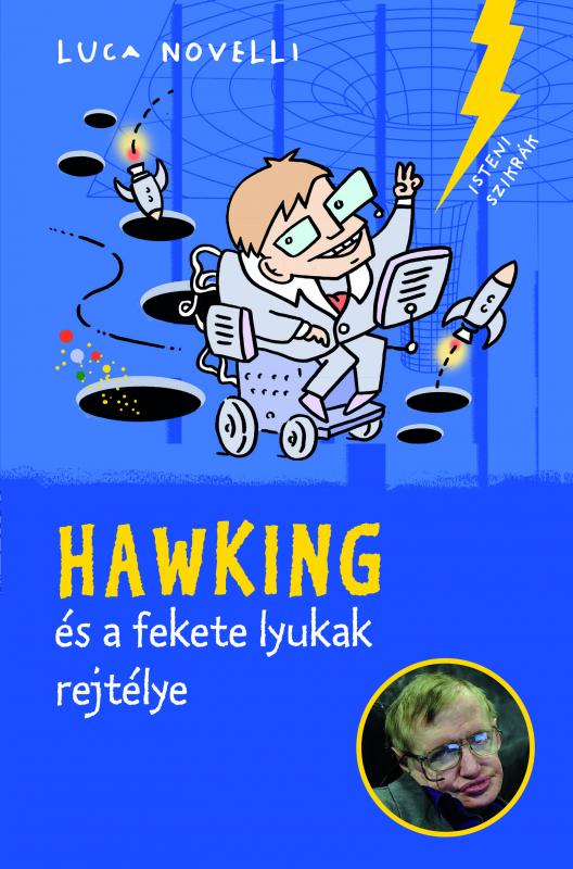 Hawking és a fekete lyukak rejtélye - Isteni szikrák 2.
