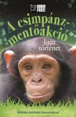 A csimpánz-mentőakció - Igaz történet - Born Free