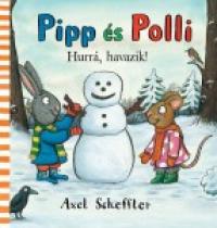 Pipp és Polli - Hurrá havazik! (Lapozó)