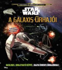 Star Wars - A galaxis űrhajói