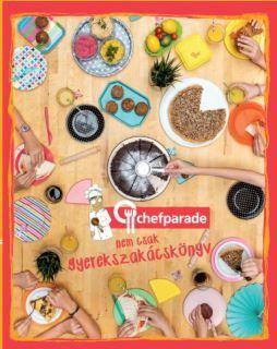 Chefparade - nem csak gyerekszakácskönyv