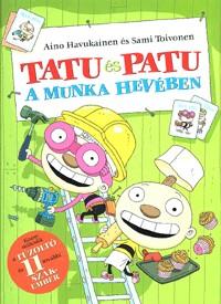 Tatu és Patu a munka hevében