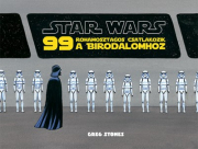 Star Wars - Star Wars - 99 rohamosztagos csatlakozik a Birodalomhoz
