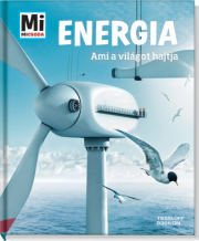 Mi Micsoda - Energia - Ami a világot hajtja
