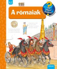 A rómaiak - Mit? Miért? Hogyan?