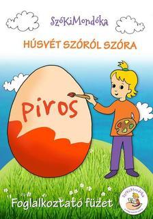 Húsvét szóról szóra - SzóKiMondóka foglalkoztató füzet