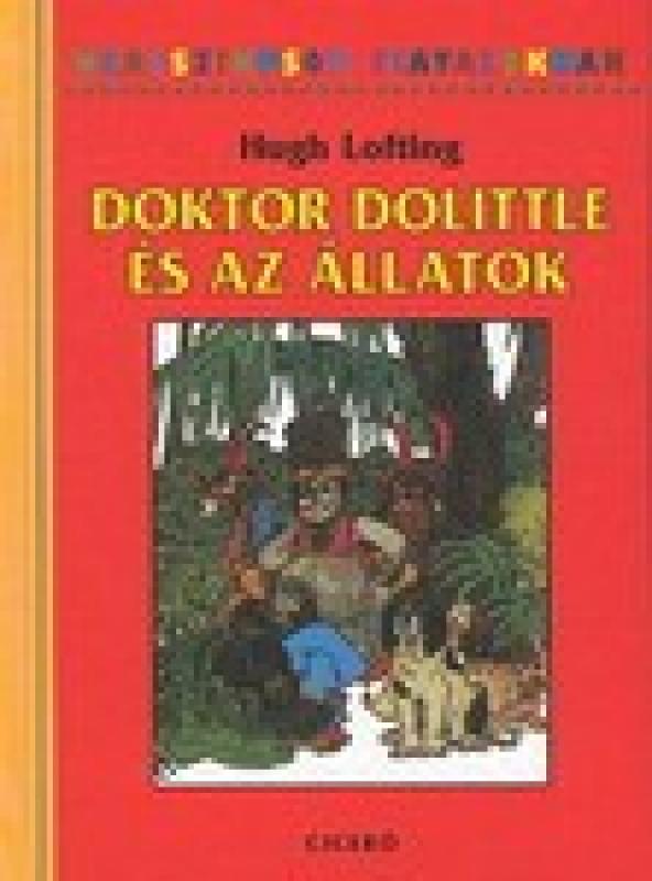Doktor Dolittle és az állatok - Klasszikusok Fiataloknak