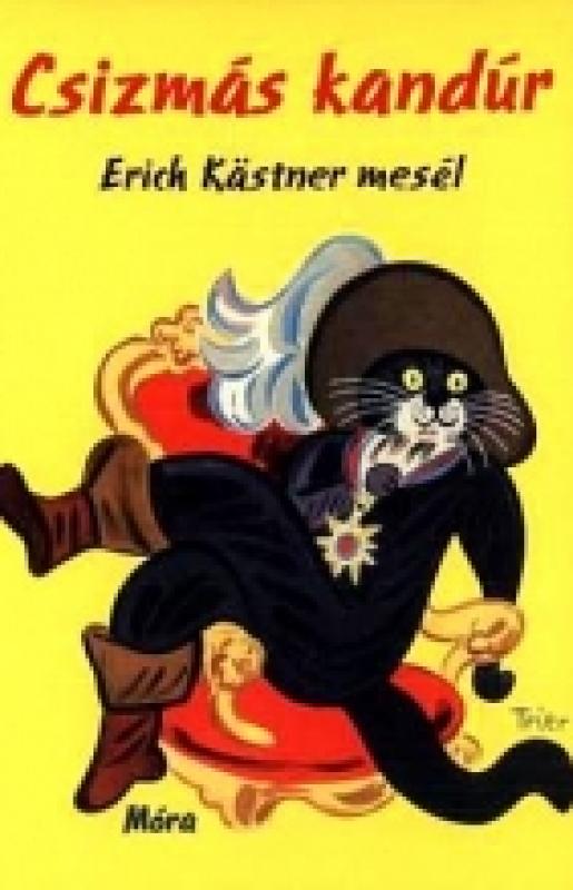 Csizmás kandúr - Erich Kastner mesél