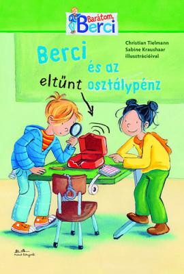 Berci és az eltűnt osztálypénz - Barátom, Berci regények