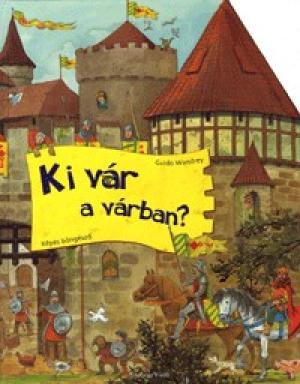 Ki vár a várban?