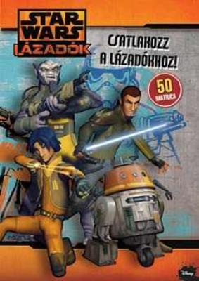 Star Wars Lázadók - Csatlakozz a lázadókhoz!