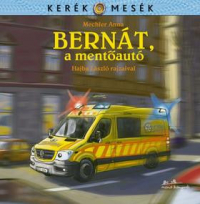 Bernát, a mentőautó - Kerék mesék 2.