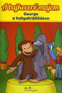 A bajkeverő majom 4. - George a kutyakiállításon