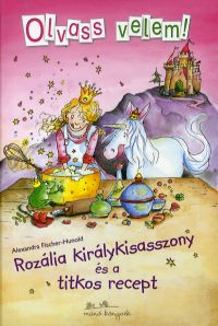 Rozália királykisasszony és a titkos recept - Olvass velem