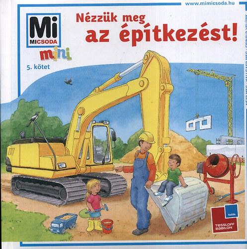 Mi Micsoda Mini 5. - Nézzük meg az építkezést!