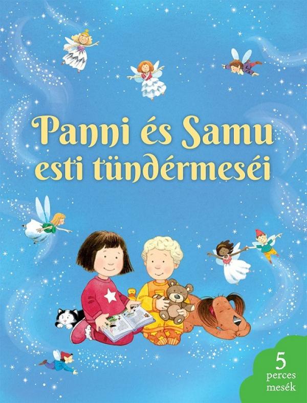 Panni és Samu esti tündérmeséi - Ötperces mesék