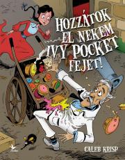 Hozzátok el nekem Ivy Pocket fejét! - Ivy Pocket 3.
