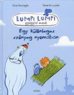 Lumpi Lumpi gyógyító meséi 1. - Egy különleges szőnyeg nyomában