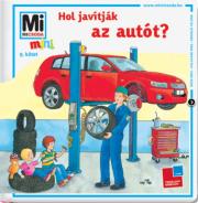 Mi Micsoda Mini Füzetek - Hol javítják az autót?