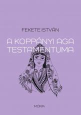 A koppányi aga testamentuma – felújított kiadás