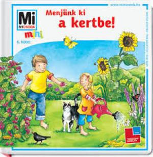 Mi Micsoda Mini - Menjünk ki a kertbe!