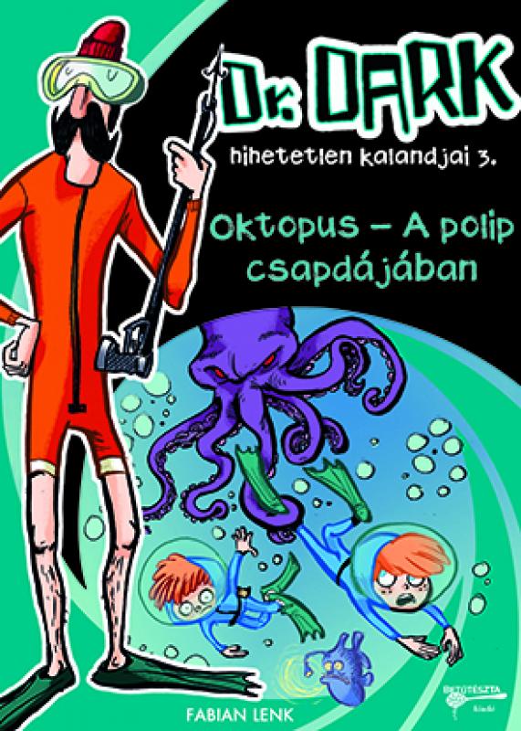 Dr. Dark hihetetlen kalandjai 3. - Oktopus - A polip csapdájában
