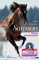 Tilly lovas történetei 4. - Sámson - Ünnepi lovasbemutató