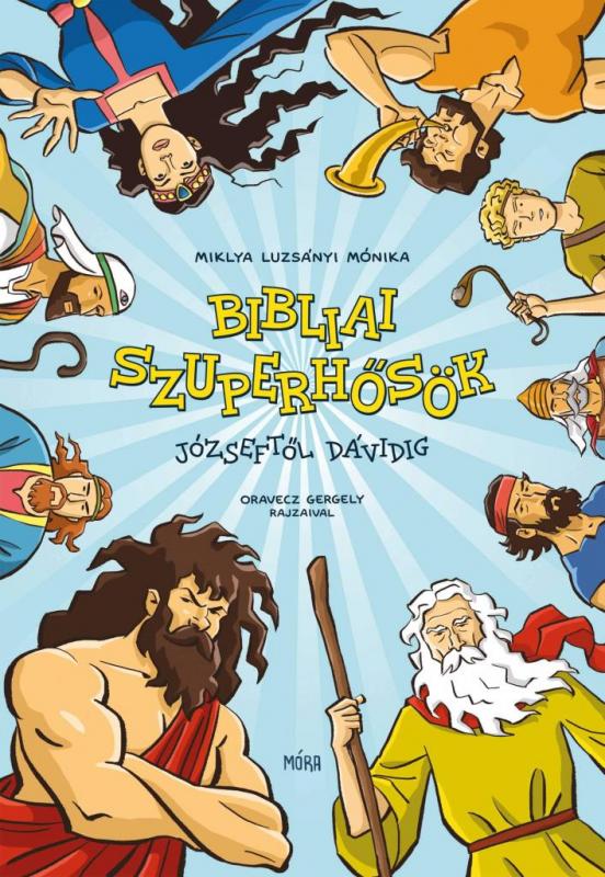 Bibliai szuperhősök - Józseftől Dávidig