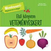 Első könyvem - Veteményeskert - Montessori: Megismerem a világot