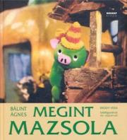Megint Mazsola - Bródy Vera bábfiguráival és rajzaival