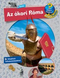 Az ókori Róma - Mit? Miért? Hogyan? - Profi tudás 5.