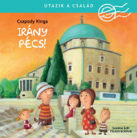 Utazik a család! - Irány Pécs!
