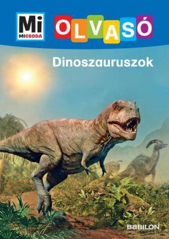Mi micsoda olvasó - Dinoszauruszok