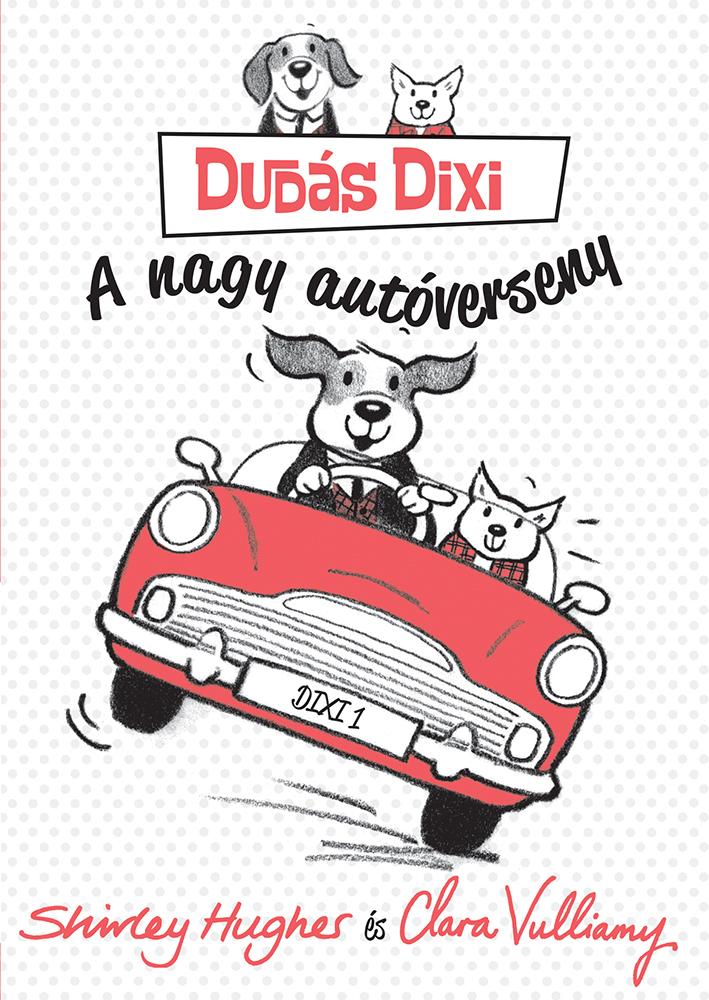 Dudás Dixi 1. - A nagy autóverseny