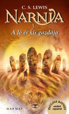 Narnia krónikái 3. - A ló és kis gazdája - Illusztrált kiadás
