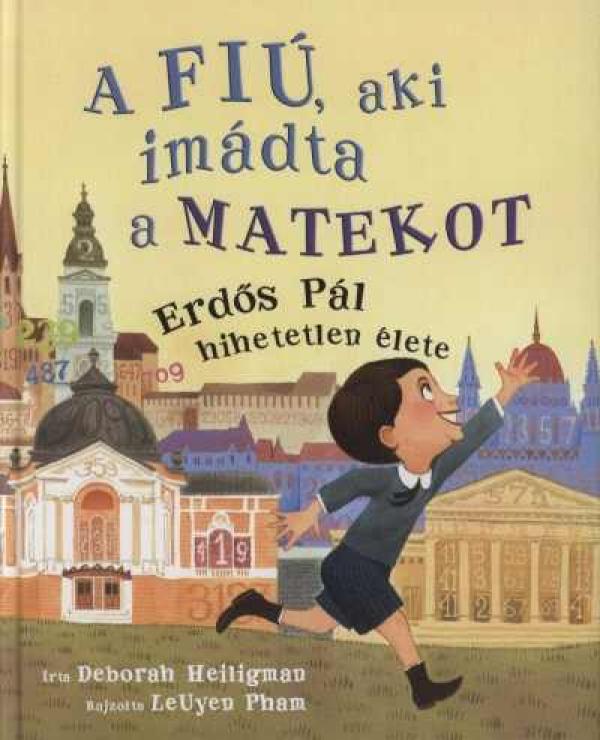 A fiú, aki imádta a matekot - Erdős Pál hihetetlen élete
