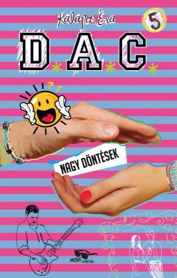 D.A.C. 5. - Nagy döntések