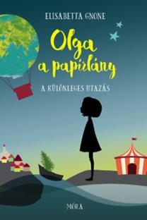Olga, a papírlány 1. - A különleges utazás