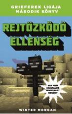 Rejtőzködő ellenség - Grieferek ligája második könyv - Egy nem hivatalos Minecraft-regény
