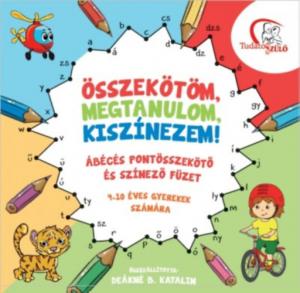 Összekötöm, megtanulom, kiszínezem! - Ábécés pontösszekötő és színező füzet 4-10 éves gyerekek számá
