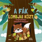 A fák lombjai közt - Meglepikönyv kihúzható fülekkel