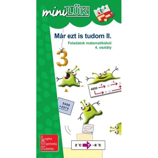 Már ezt is tudom II. - Feladatok matematikából 4. osztály LDI240 - miniLÜK