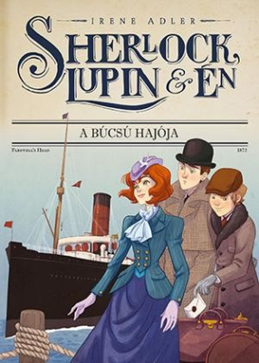 Sherlock, Lupin és én 12. - A búcsú hajója